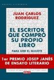 Portada de EL ESCRITOR QUE COMPRO SU PROPIO LIBRO: PARA LEER EL QUIJOTE (1ERPREMIO JOSEP JANES DE ENSAYO LITERARIO)