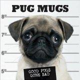 Portada de PUG MUGS: GOOD PUGS GONE BAD