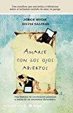 Portada de AMARSE CON LOS OJOS ABIERTOS (1ª ED.)