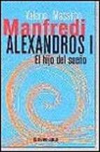 Portada de ALEXANDROS I: EL HIJO DEL SUEÑO