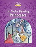 Portada de CLASSIC TALES SECOND EDITION: CLASSIC TALES 4. THE TWELVE DANCING PRINCESSES. MP3 PACK