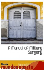 Portada de A MANUAL OF MILITARY SURGERY