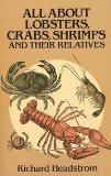 Portada de ALL ABOUT LOBSTERS, CRABS, SHRIMPS, AND THEIR RELATIVES BY HEADSTROM, RICHARD (1985) PAPERBACK