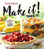 Portada de TASTE OF HOME MAKE IT TAKE IT COOKBOOK: UP THE YUM FACTOR AT EVERYTHING FROM POTLUCKS TO BACKYARD BARBEQUES