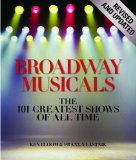 Portada de BROADWAY MUSICALS, REVISED AND UPDATED: THE 101 GREATEST SHOWS OF ALL TIME BY BLOOM, KEN, VLASTNIK, FRANK (2010) HARDCOVER