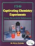 Portada de 150 CAPTIVATING CHEMISTRY EXPERIMENTS USING HOUSEHOLD SUBSTANCES BY ROHRIG, BRIAN (2002) PAPERBACK