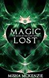 Portada de MAGIC LOST BY MISHA MCKENZIE (2014-09-10)