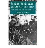 Portada de [( JEWISH RESISTANCE DURING THE HOLOCAUST: MORAL USES OF VIOLENCE AND WILL )] [BY: JAMES M. GLASS] [SEP-2004]