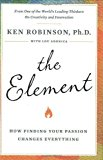 Portada de THE ELEMENT: HOW FINDING YOUR PASSION CHANGES EVERYTHING BY KEN ROBINSON (2009-01-08)
