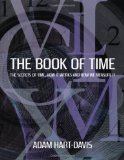 Portada de THE BOOK OF TIME: EVERYTHING YOU NEED TO KNOW ABOUT THE BIGGEST IDEA IN THE UNIVERSE. ADAM HART-DAVIS BY HART-DAVIS, ADAM (2011) HARDCOVER