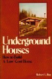Portada de UNDERGROUND HOUSES: HOW TO BUILD A LOW-COST HOME BY ROY, ROBERT L. (1979) PAPERBACK