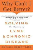 Portada de WHY CAN'T I GET BETTER?: SOLVING THE MYSTERY OF LYME AND CHRONIC DISEASE