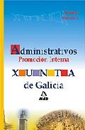 Portada de ADMINISTRATIVOS XUNTA DE GALICIA.PROMOCION INTERNA. TEMARIO