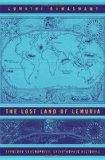 Portada de THE LOST LAND OF LEMURIA: FABULOUS GEOGRAPHIES, CATASTROPHIC HISTORIES