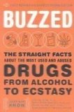Portada de BUZZED: THE STRAIGHT FACTS ABOUT THE MOST USED AND ABUSED DRUGS FROM ALCOHOL TO ECSTASY