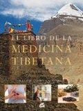 Portada de LIBRO DE LA MEDICINA TIBETANA, EL: EMPLEA LA MEDICINA TIBETANA PARA LOGRAR SALUD Y BIENESTAR PERSONAL. PRÓLOGO DE SU SANTIDAD EL DECIMOSÉPTIMO KARMAPA