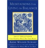 Portada de [(MEDITATIONS FOR LIVING IN BALANCE: DAILY SOLUTIONS FOR PEOPLE WHO DO TOO MUCH)] [AUTHOR: ANNE WILSON SCHAEF] PUBLISHED ON (APRIL, 2003)