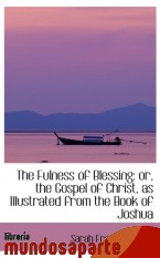 Portada de THE FULNESS OF BLESSING: OR, THE GOSPEL OF CHRIST, AS ILLUSTRATED FROM THE BOOK OF JOSHUA