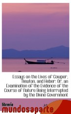 Portada de ESSAYS ON THE LIVES OF COWPER, NEWTON, AND HEBER: OR, AN EXAMINATION OF THE EVIDENCE OF THE COURSE O