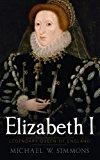 Portada de ELIZABETH I: LEGENDARY QUEEN OF ENGLAND