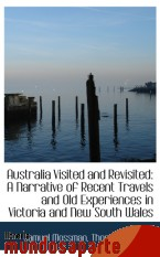 Portada de AUSTRALIA VISITED AND REVISITED: A NARRATIVE OF RECENT TRAVELS AND OLD EXPERIENCES IN VICTORIA AND N