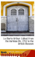 Portada de LE MORTE ARTHUR: EDITED FROM THE HARLEIAN MS. 2252 IN THE BRITISH MUSEUM