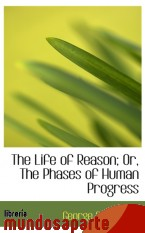 Portada de THE LIFE OF REASON; OR, THE PHASES OF HUMAN PROGRESS
