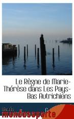 Portada de LE RÈGNE DE MARIE-THÉRÈSE DANS LES PAYS-BAS AUTRICHIENS
