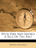 Portada de WITH FIRE AND SWORD: A TALE OF THE PAST