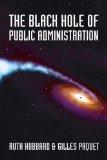 Portada de THE BLACK HOLE OF PUBLIC ADMINISTRATION (GOVERNANCE SERIES)