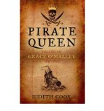 Portada de [(PIRATE QUEEN THE LIFE OF GRACE O'MALLEY)] [BY: JUDITH COOK]