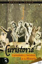 Portada de CURISTORIA, CURIOSIDADES Y ANÉCDOTAS DE LA HISTORIA