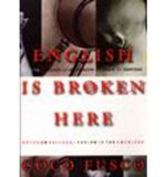 Portada de [( ENGLISH IS BROKEN HERE: NOTES ON A CULTURAL FUSION IN THE AMERICAS )] [BY: COCO FUSCO] [MAY-1995]
