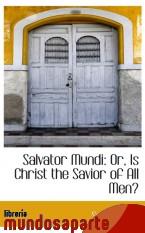 Portada de SALVATOR MUNDI: OR, IS CHRIST THE SAVIOR OF ALL MEN?