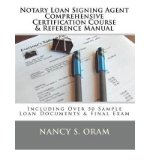 Portada de NOTARY LOAN SIGNING AGENT - COMPREHENSIVE CERTIFICATION COURSE & REFERENCE MANUAL: INCLUDING OVER 50 SAMPLE LOAN DOCUMENTS & FINAL EXAM (PAPERBACK) - COMMON