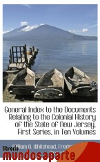 Portada de GENERAL INDEX TO THE DOCUMENTS RELATING TO THE COLONIAL HISTORY OF THE STATE OF NEW JERSEY, FIRST SE