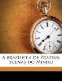 Portada de A BRAZILEIRA DE PRAZINS; SCENAS DO MINHO