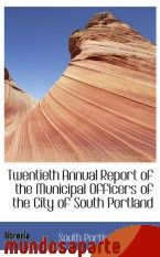 Portada de TWENTIETH ANNUAL REPORT OF THE MUNICIPAL OFFICERS OF THE CITY OF SOUTH PORTLAND