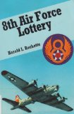 Portada de 8TH AIR FORCE LOTTERY: WINNERS ARE LOSERS, LOSERS ARE WINNERS
