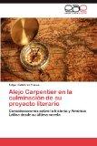 Portada de ALEJO CARPENTIER EN LA CULMINACI N DE SU PROYECTO LITERARIO: CONSIDERACIONES SOBRE LA HISTORIA Y AMÉRICA LATINA DESDE SU ÚLTIMA NOVELA