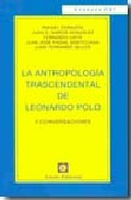 Portada de ANTROPOLOGIA TRASCENDENTAL DE LEONARDO POLO