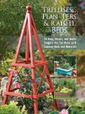 Portada de TRELLISES, PLANTERS & RAISED BEDS: 50 EASY, UNIQUE & USEFUL GARDEN PROJECTS YOU CAN MAKE WITH SIMPLE TOOLS & EVERYDAY ITEMS
