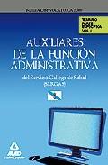 Portada de AUXILIARES DE FUNCION ADMINISTRATIVA DEL SERVICIO GALLEGO DE SALUD . TEMARIO PARTE ESPECIFICA. VOLUMEN I