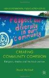 Portada de CREATING COMMUNITY COHESION: RELIGION, MEDIA AND MULTICULTURALISM