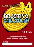 Portada de OBJETIVO CALCULAR 14 DIVISIONES CON DIVISORES DE NÚMEROS CON VARIAS CIFRAS
