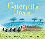 Portada de CATERPILLAR DREAMS (COLOUR FIRST READER) BY JEANNE WILLIS (2012-07-05)