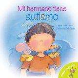 Portada de MI HERMANO TIENE AUTISMO = MY BROTHER IS AUTISTIC! (HABLEMOS DE ESTO!)