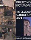 Portada de MACKINTOSH'S MASTERWORK: THE GLASSGOW SCHOOL OF ART: THE GLASGOW SCHOOL OF ART
