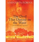 Portada de [(THE DEVIL THAT DANCED ON THE WATER: A DAUGHTER'S QUEST )] [AUTHOR: AMINATTA FORNA] [JAN-2004]