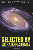 Portada de SELECTED BY EXTRATERRESTRIALS: MY LIFE IN THE TOP SECRET WORLD OF UFOS., THINK-TANKS AND NORDIC SECRETARIES